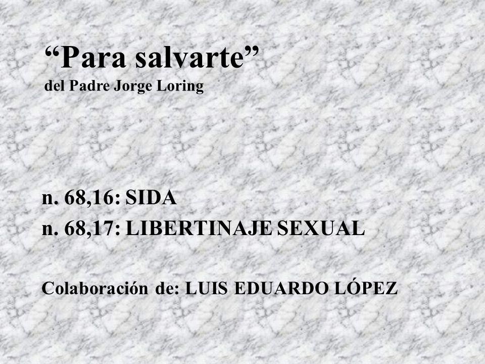 Para salvarte n. 68,16: SIDA n. 68,17: LIBERTINAJE SEXUAL