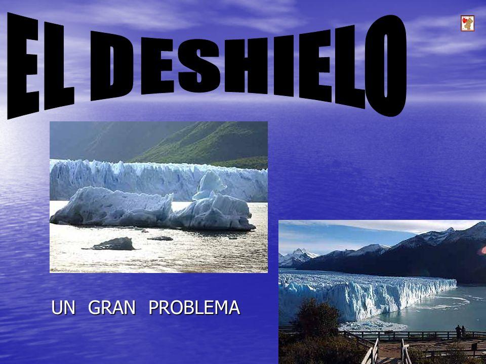 EL DESHIELO UN GRAN PROBLEMA