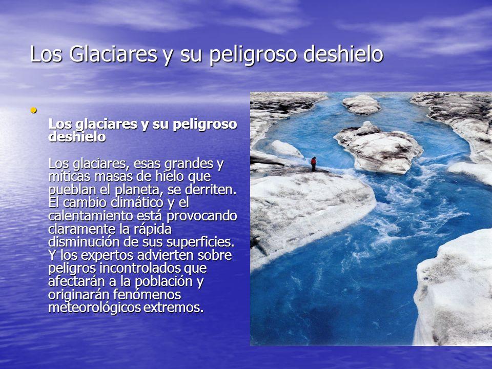 Los Glaciares y su peligroso deshielo