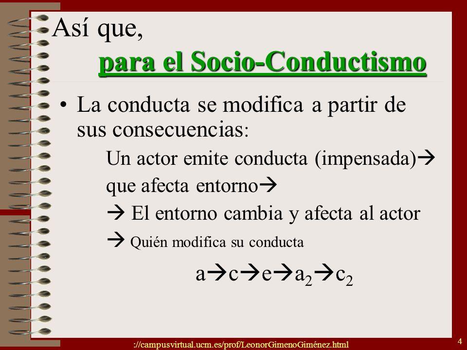 Así que, para el Socio-Conductismo