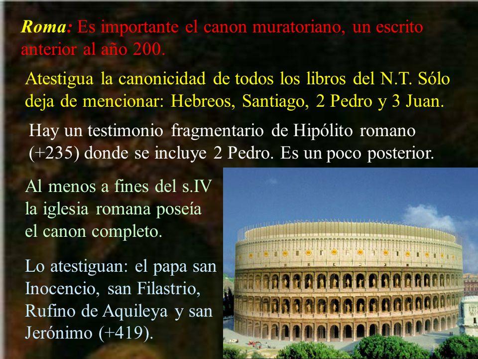 Roma: Es importante el canon muratoriano, un escrito anterior al año 200.