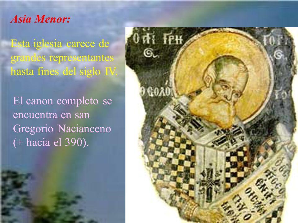 Asia Menor: Esta iglesia carece de grandes representantes hasta fines del siglo IV.