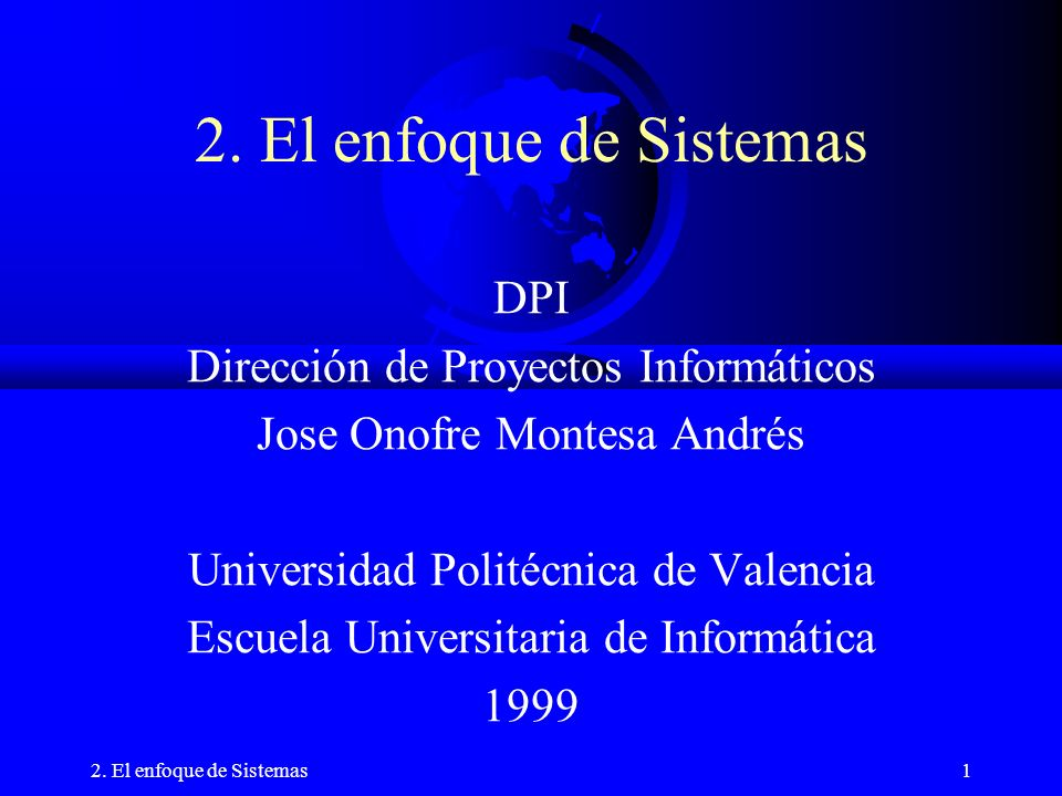 2. El enfoque de Sistemas DPI Dirección de Proyectos Informáticos