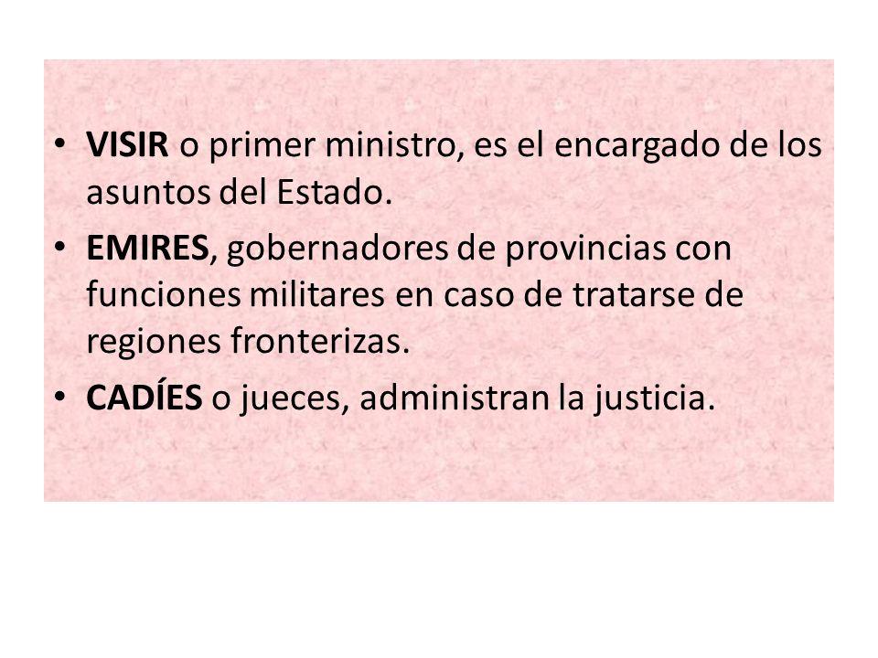 VISIR o primer ministro, es el encargado de los asuntos del Estado.