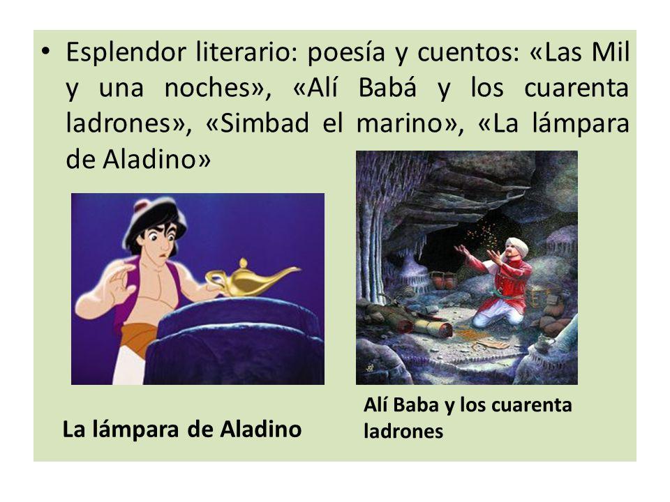 Esplendor literario: poesía y cuentos: «Las Mil y una noches», «Alí Babá y los cuarenta ladrones», «Simbad el marino», «La lámpara de Aladino»
