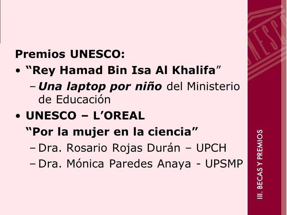 Premios UNESCO: Rey Hamad Bin Isa Al Khalifa Una laptop por niño del Ministerio de Educación. UNESCO – L'OREAL.