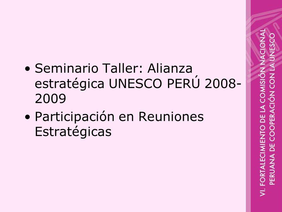 Seminario Taller: Alianza estratégica UNESCO PERÚ 2008-2009