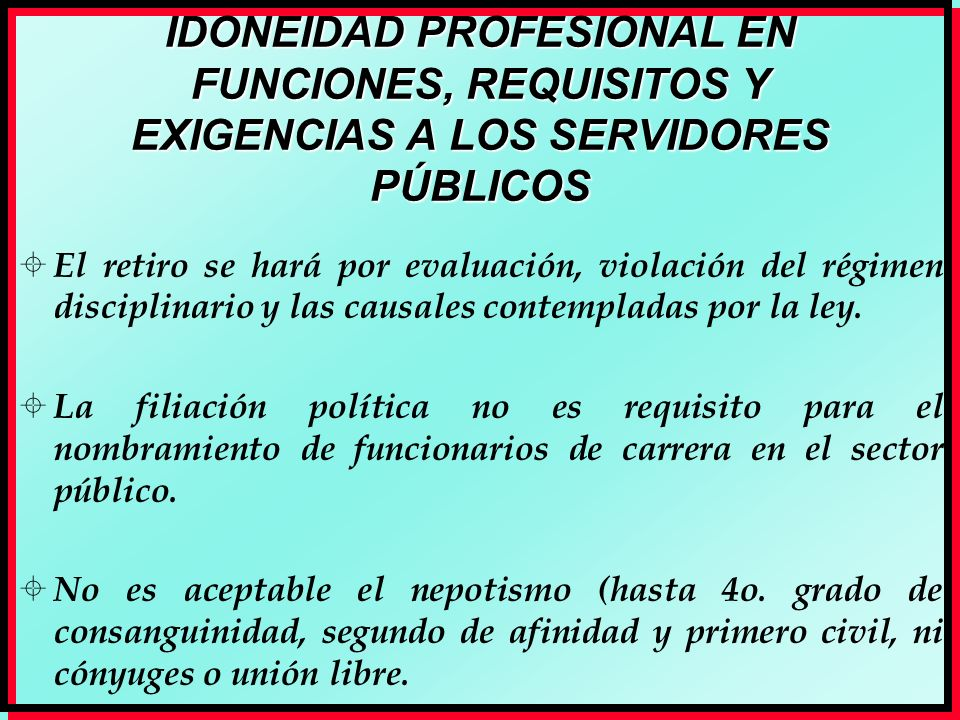 IDONEIDAD PROFESIONAL EN FUNCIONES, REQUISITOS Y EXIGENCIAS A LOS SERVIDORES PÚBLICOS