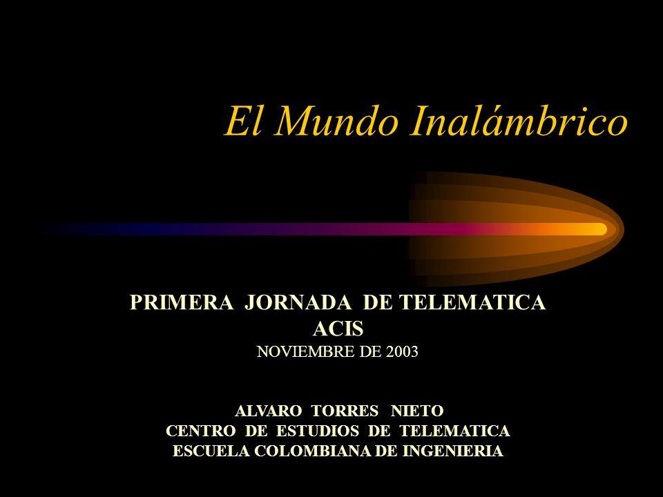 El Mundo Inalámbrico PRIMERA JORNADA DE TELEMATICA ACIS
