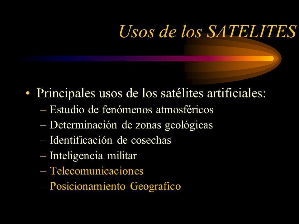 Usos de los SATELITES Principales usos de los satélites artificiales: