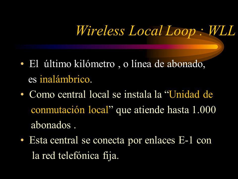 Wireless Local Loop : WLL