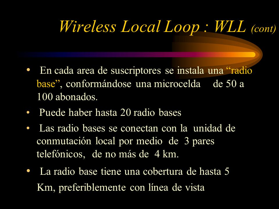 Wireless Local Loop : WLL (cont)