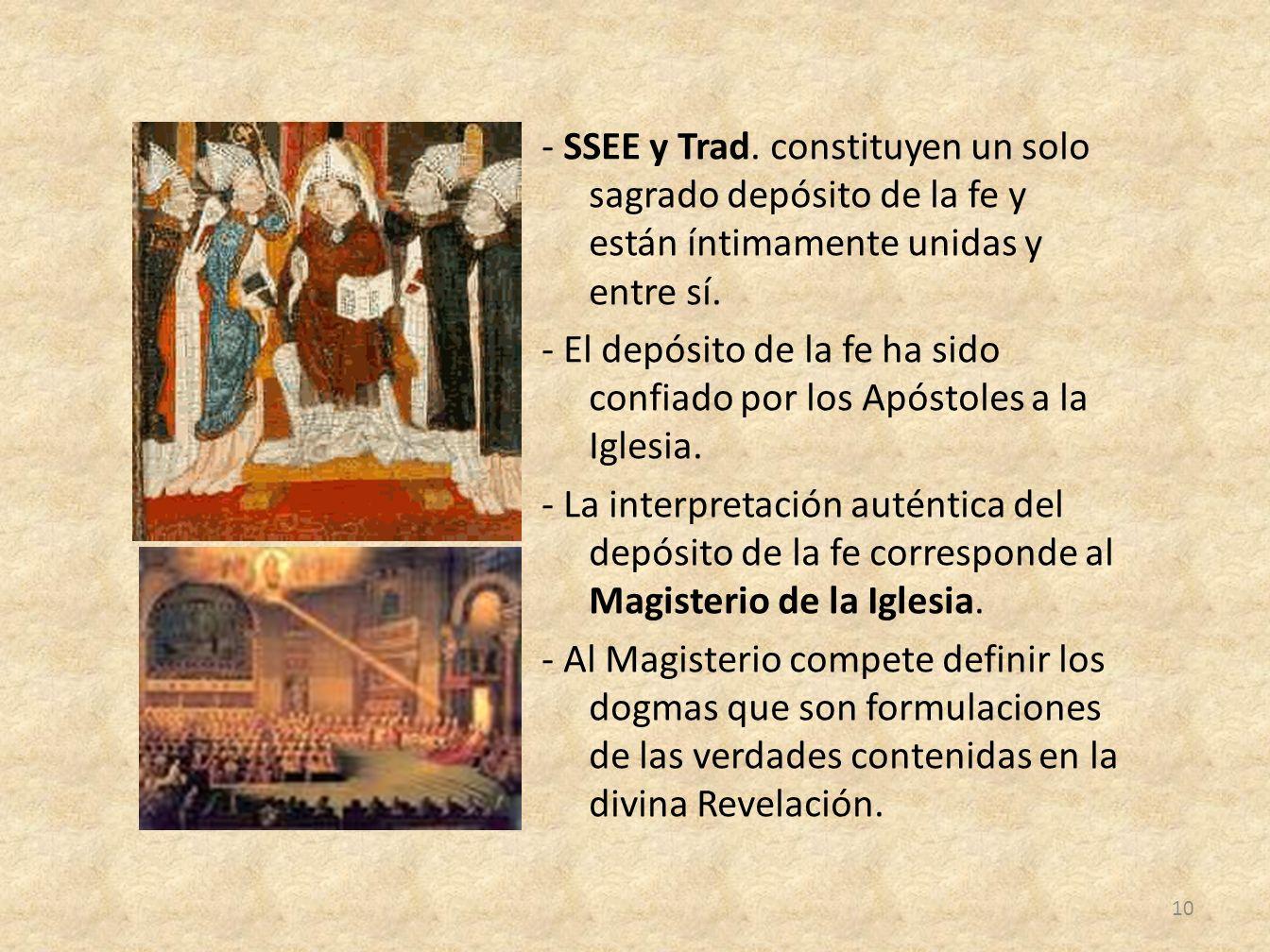 - SSEE y Trad. constituyen un solo sagrado depósito de la fe y están íntimamente unidas y entre sí.