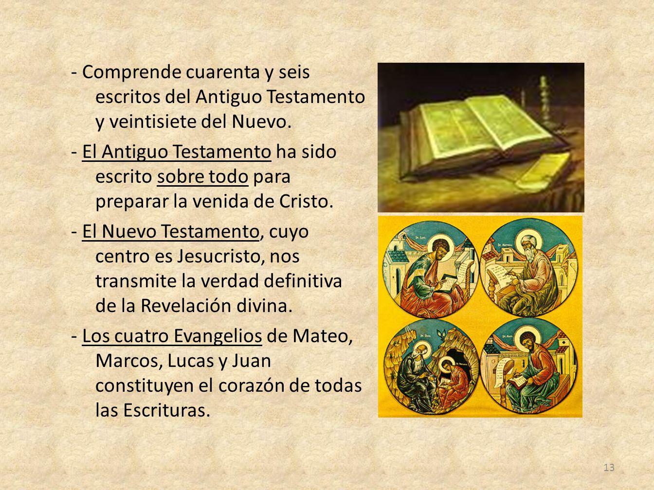 - Comprende cuarenta y seis escritos del Antiguo Testamento y veintisiete del Nuevo.