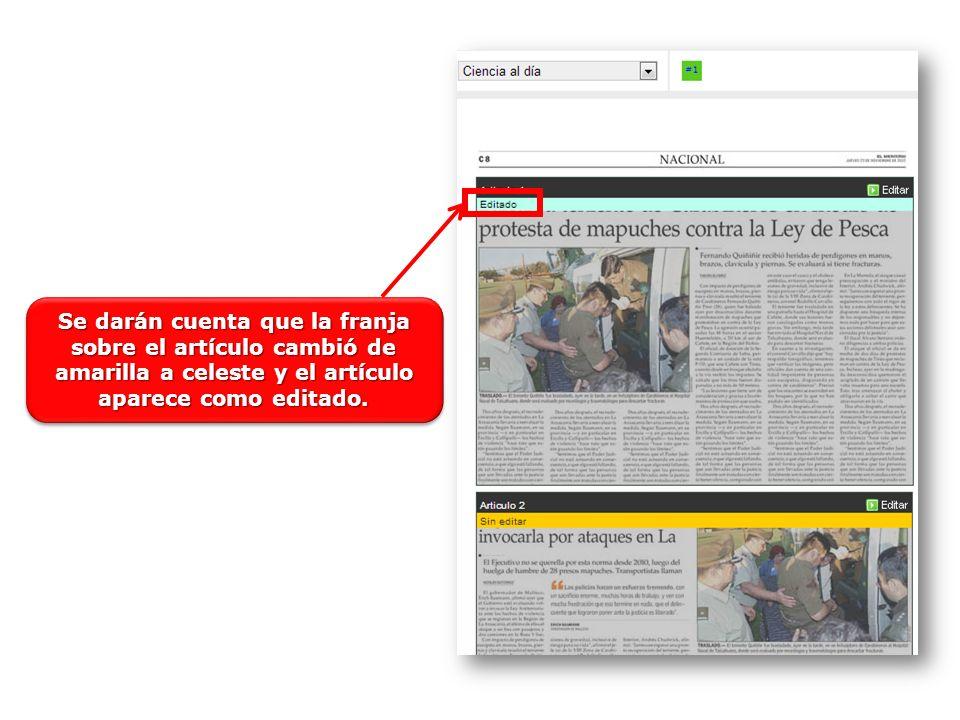 Se darán cuenta que la franja sobre el artículo cambió de amarilla a celeste y el artículo aparece como editado.