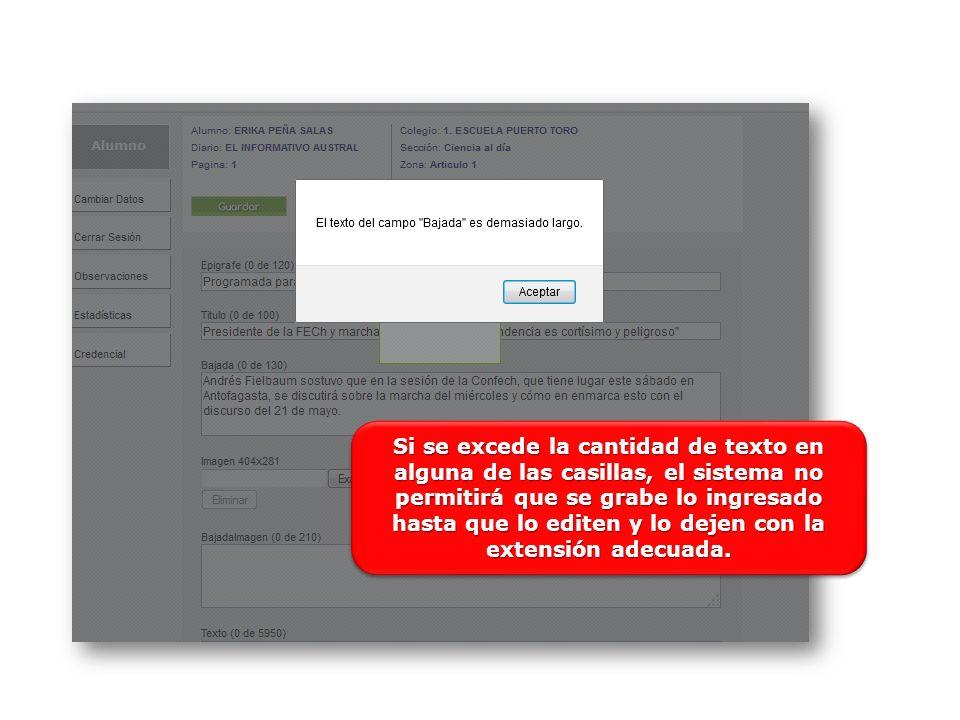 Si se excede la cantidad de texto en alguna de las casillas, el sistema no permitirá que se grabe lo ingresado hasta que lo editen y lo dejen con la extensión adecuada.