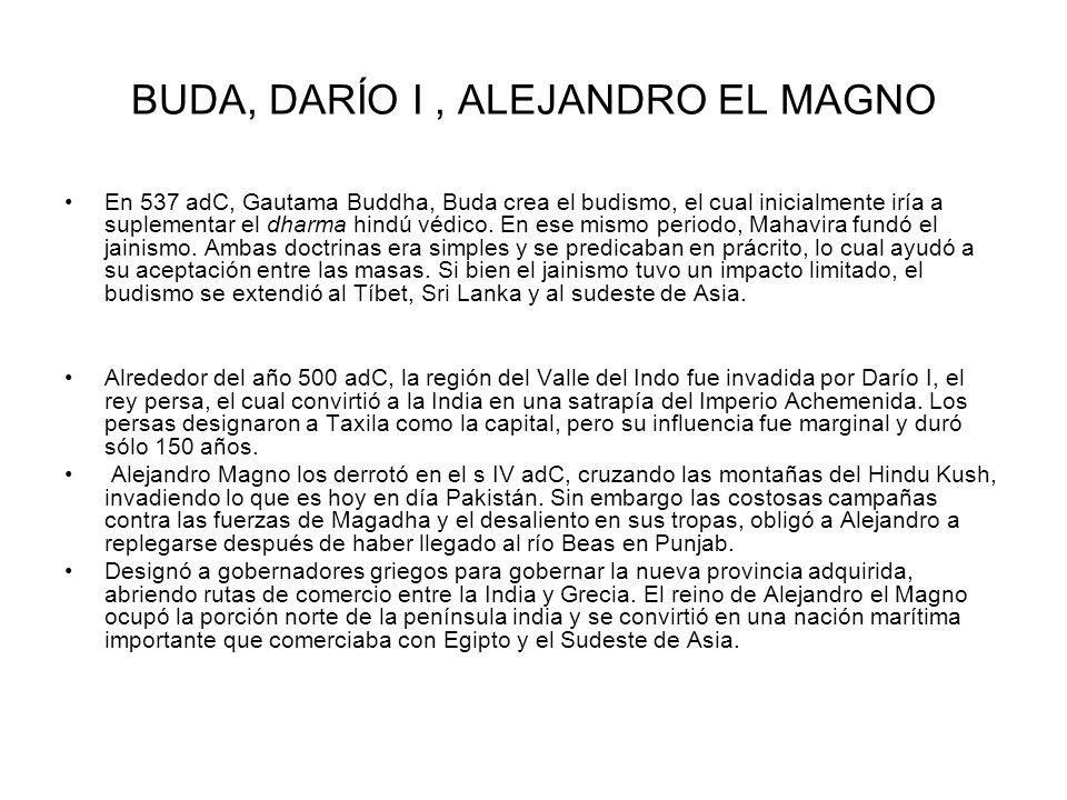 BUDA, DARÍO I , ALEJANDRO EL MAGNO
