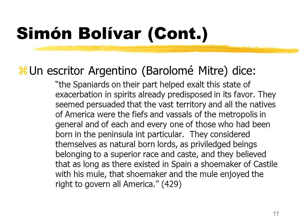Simón Bolívar (Cont.) Un escritor Argentino (Barolomé Mitre) dice: