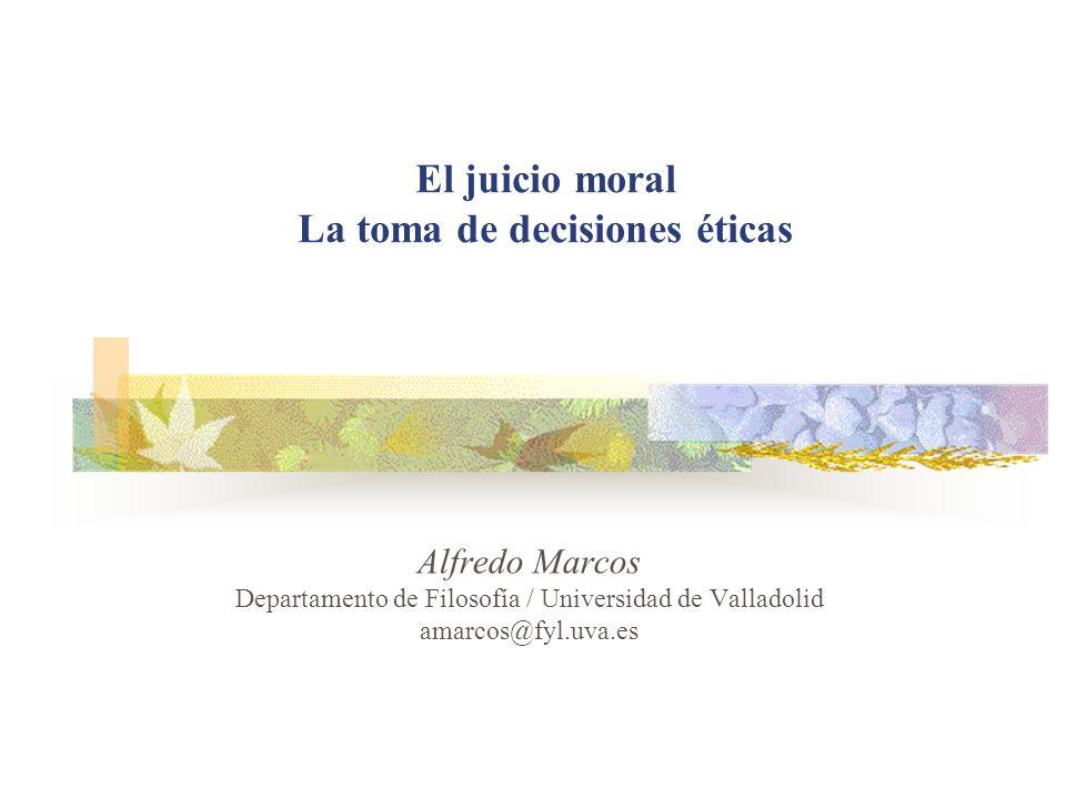 El juicio moral La toma de decisiones éticas