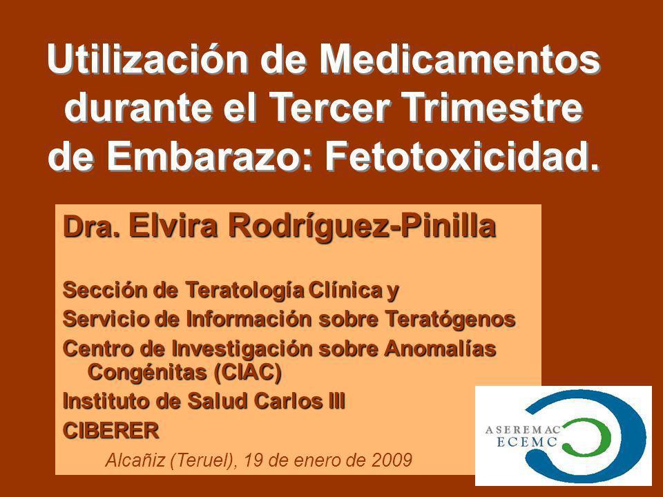 Utilización de Medicamentos durante el Tercer Trimestre de Embarazo: Fetotoxicidad.