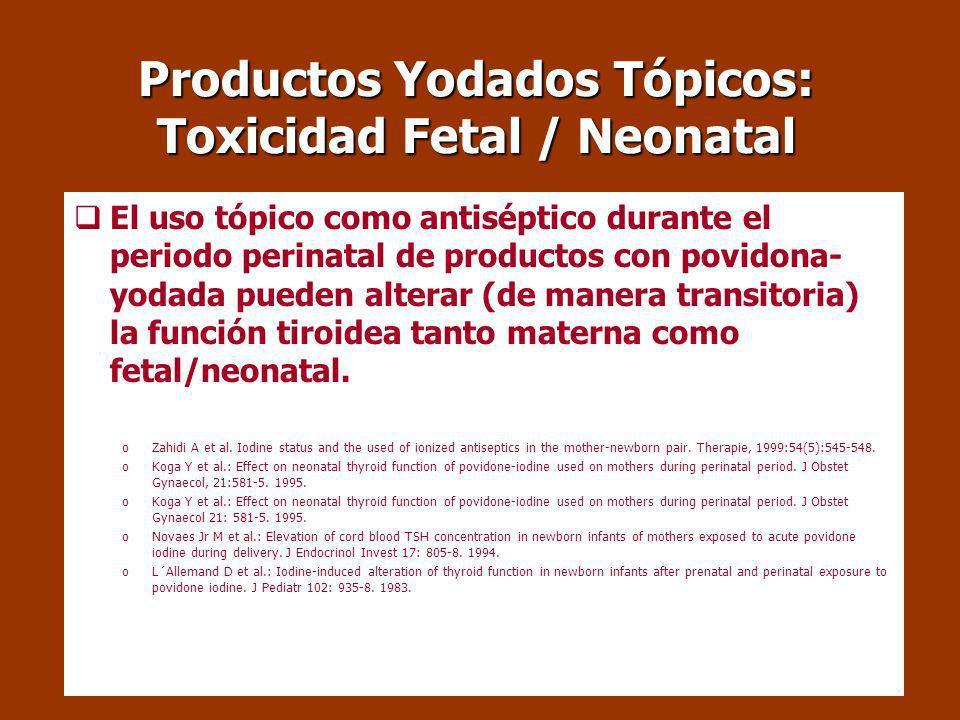 Productos Yodados Tópicos: Toxicidad Fetal / Neonatal