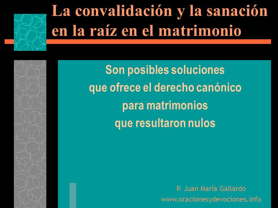 La convalidación y la sanación en la raíz en el matrimonio