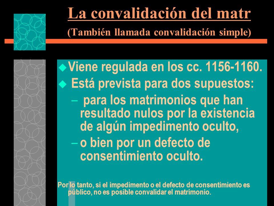 La convalidación del matr (También llamada convalidación simple)