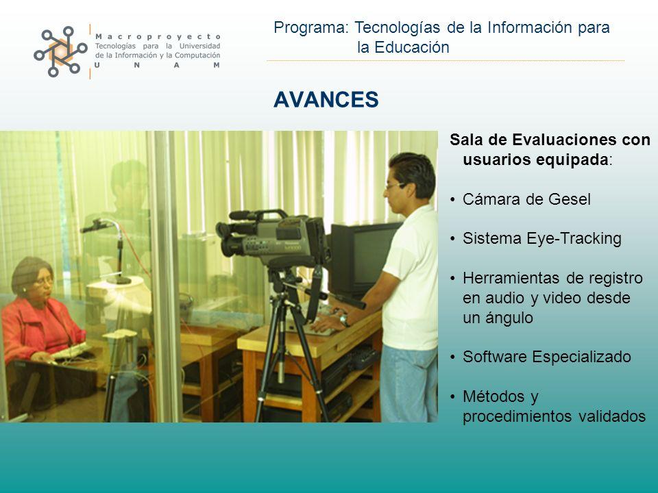 AVANCES Sala de Evaluaciones con usuarios equipada: Cámara de Gesel