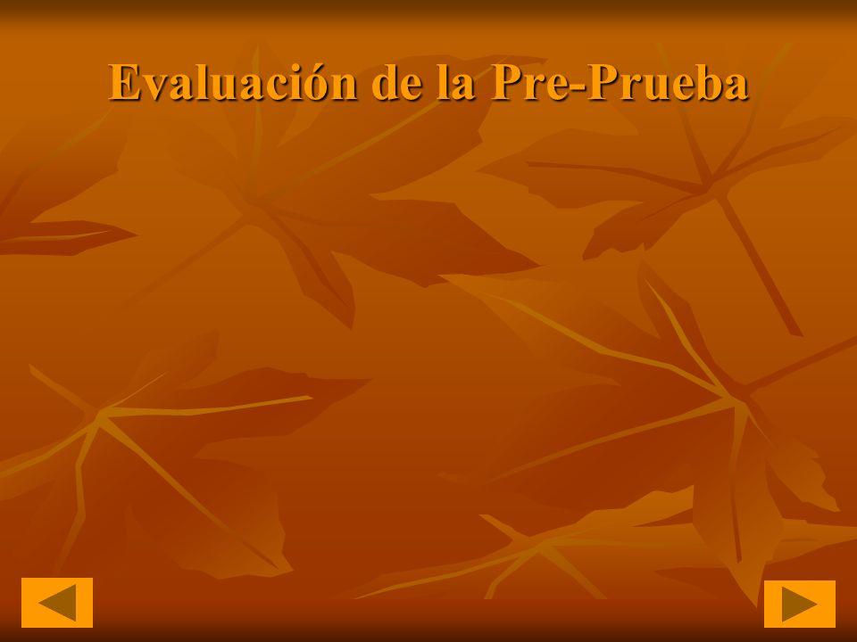 Evaluación de la Pre-Prueba