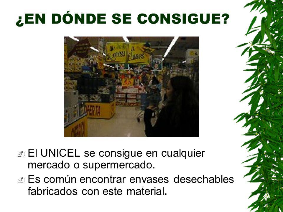 ¿EN DÓNDE SE CONSIGUE El UNICEL se consigue en cualquier mercado o supermercado.