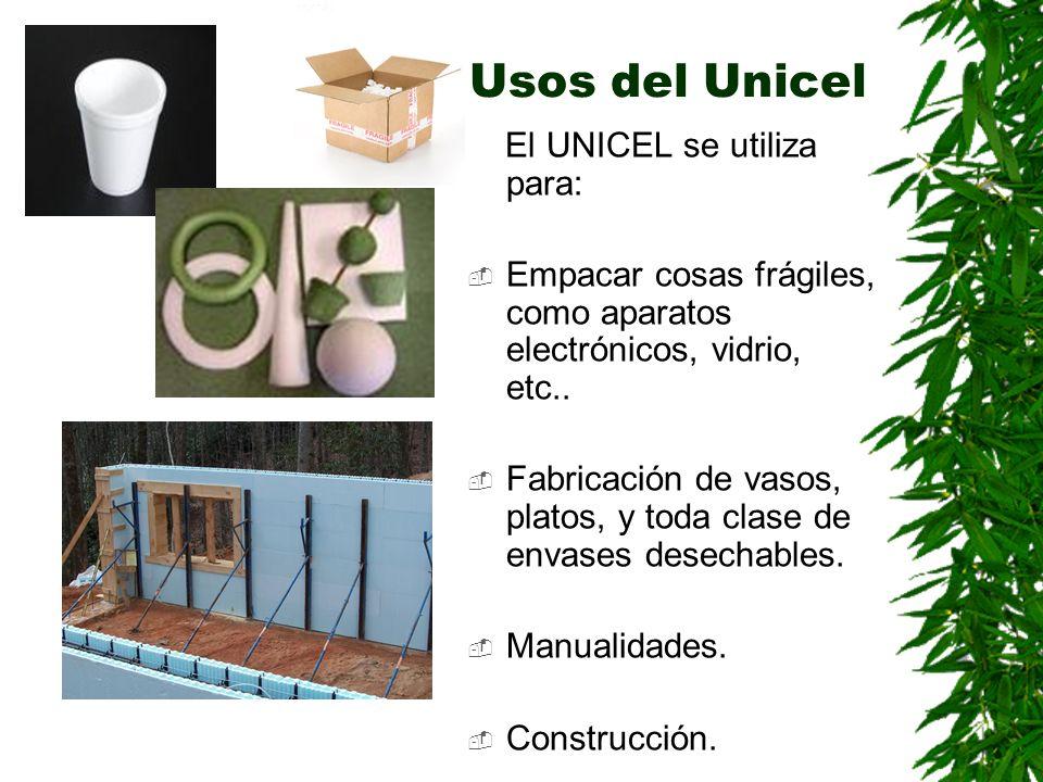 Usos del Unicel El UNICEL se utiliza para:
