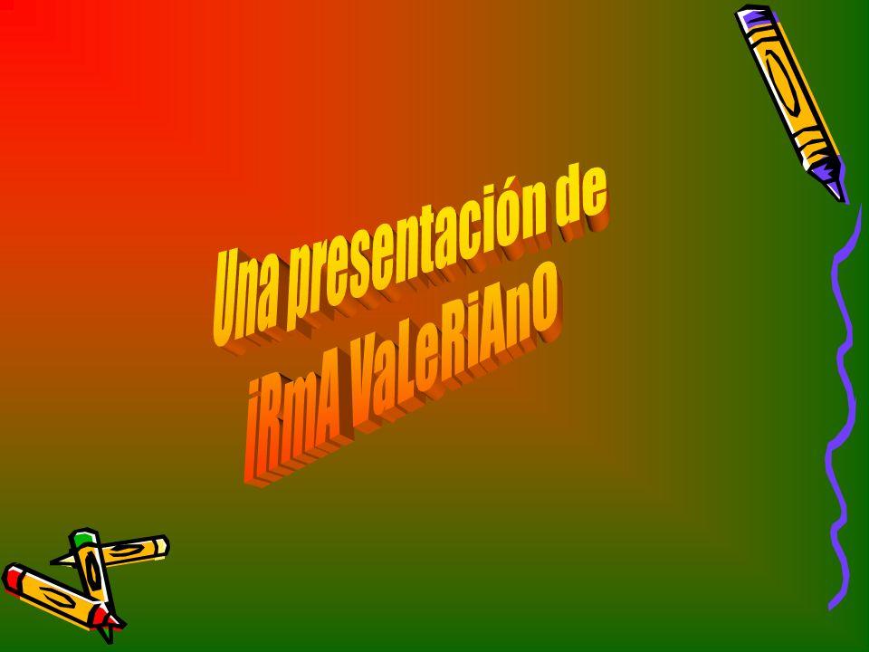 Una presentación de iRmA VaLeRiAnO