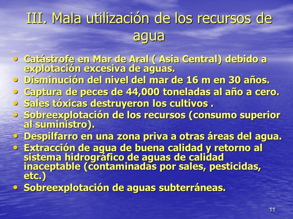 III. Mala utilización de los recursos de agua