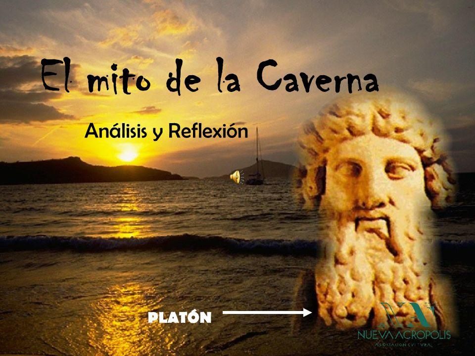 El mito de la Caverna Análisis y Reflexión PLATÓN