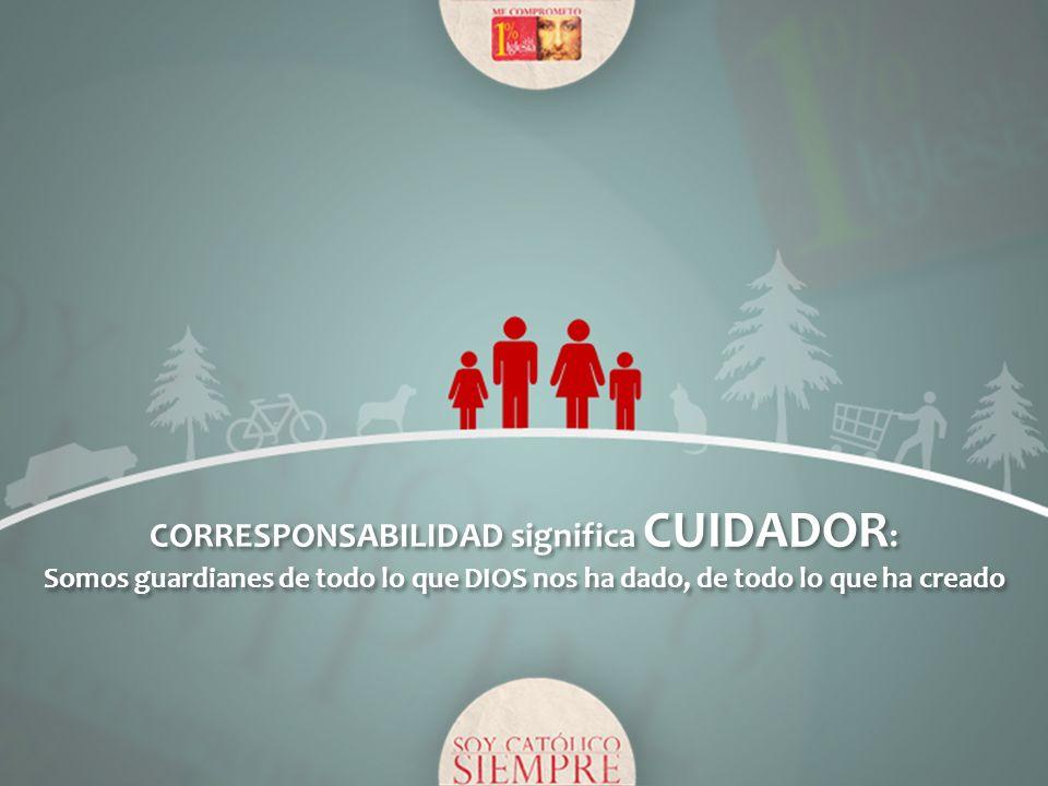 CORRESPONSABILIDAD significa CUIDADOR: