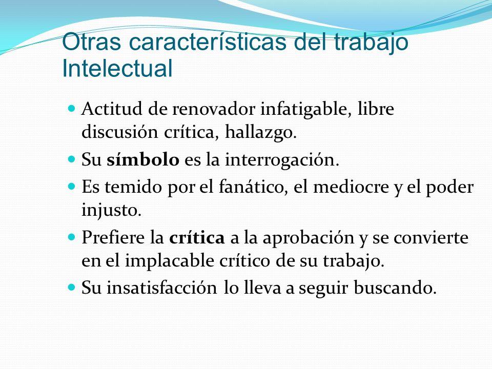 Otras características del trabajo Intelectual