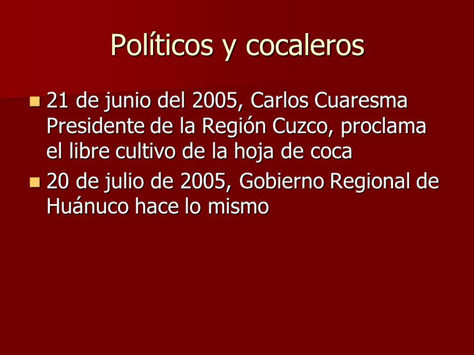 Políticos y cocaleros 21 de junio del 2005, Carlos Cuaresma Presidente de la Región Cuzco, proclama el libre cultivo de la hoja de coca.