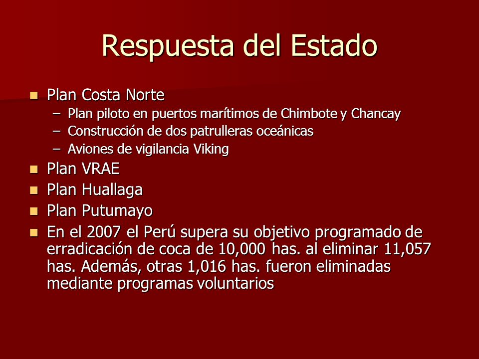 Respuesta del Estado Plan Costa Norte Plan VRAE Plan Huallaga