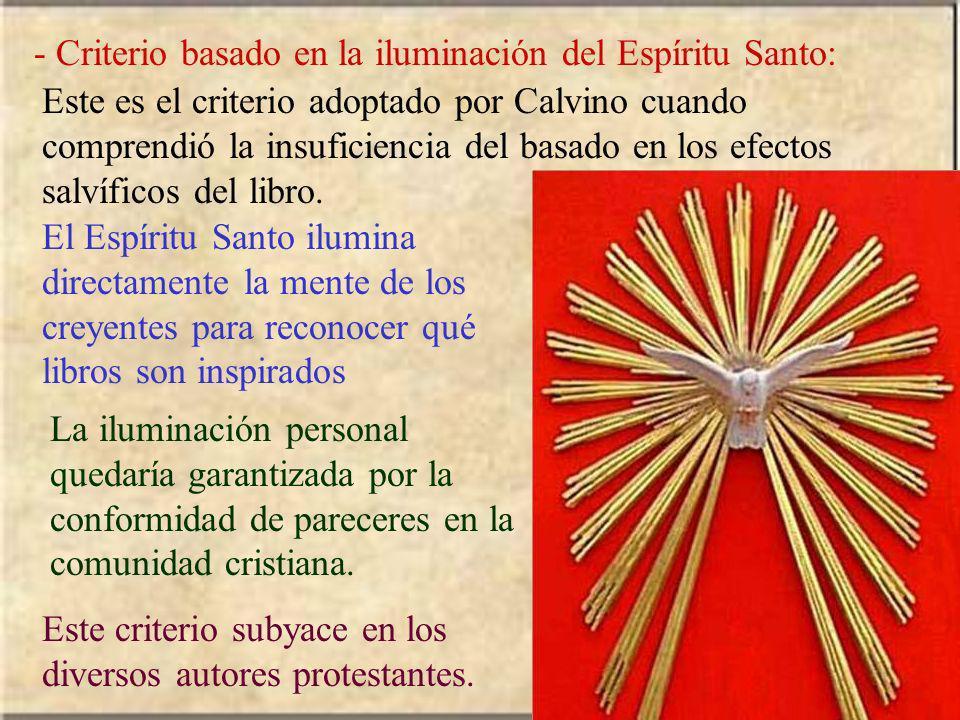 - Criterio basado en la iluminación del Espíritu Santo: