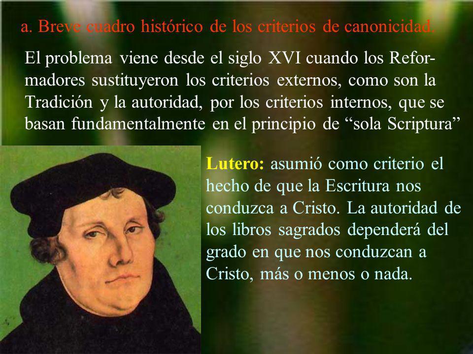 a. Breve cuadro histórico de los criterios de canonicidad.