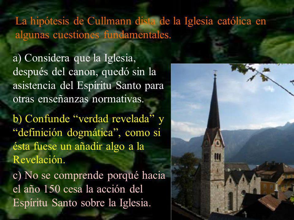 La hipótesis de Cullmann dista de la Iglesia católica en algunas cuestiones fundamentales.