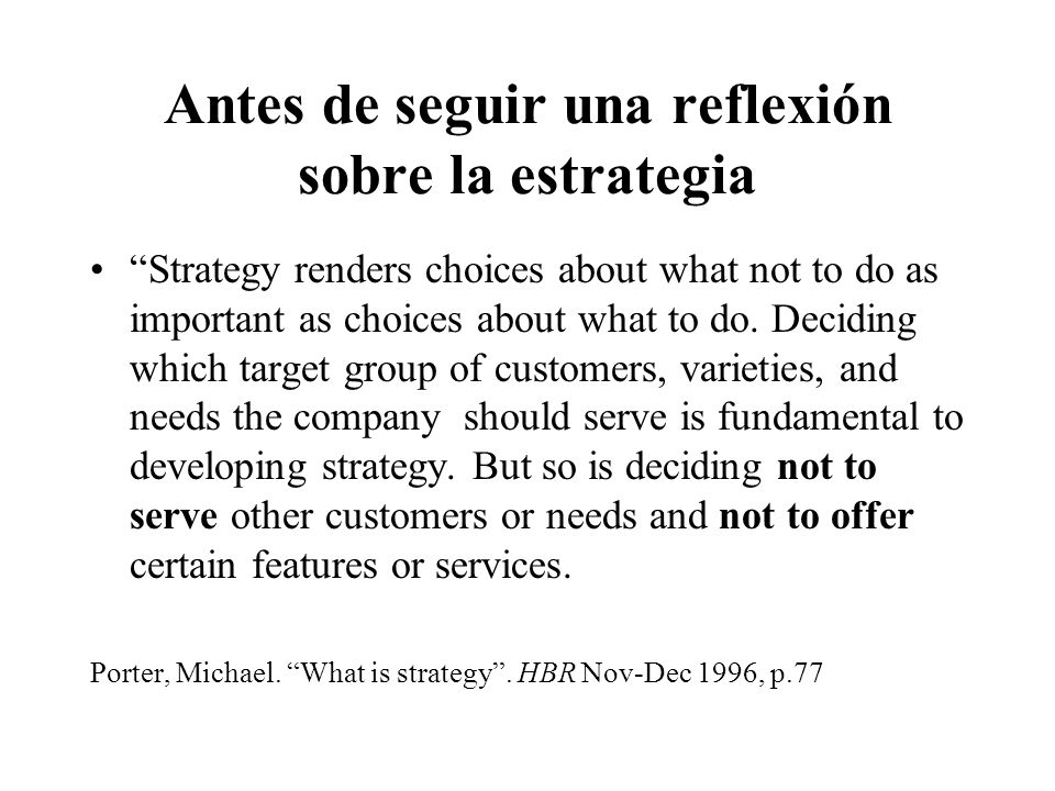 Antes de seguir una reflexión sobre la estrategia