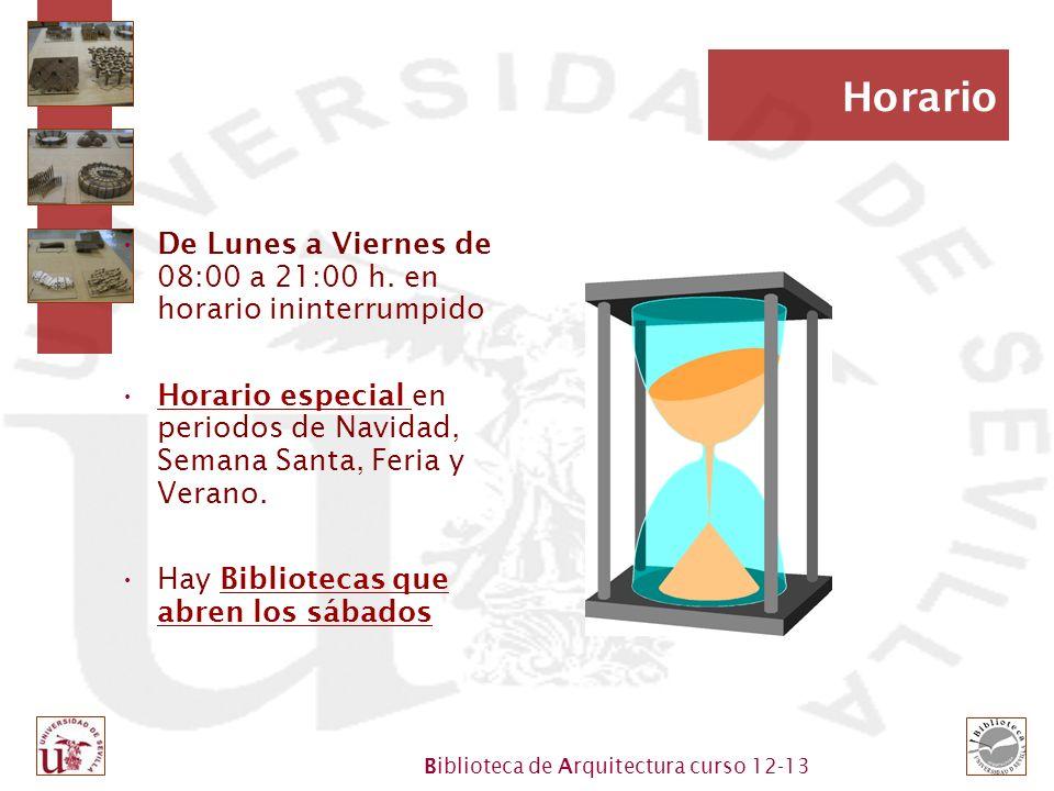 Horario De Lunes a Viernes de 08:00 a 21:00 h. en horario ininterrumpido.