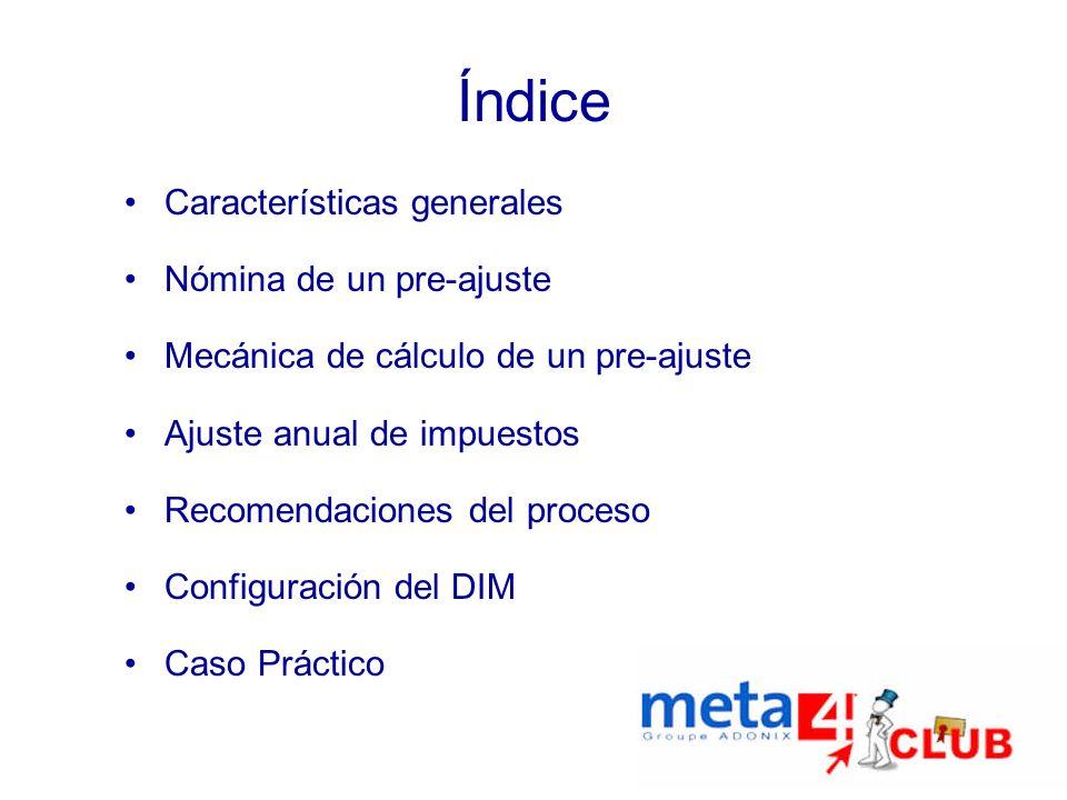 Índice Características generales Nómina de un pre-ajuste