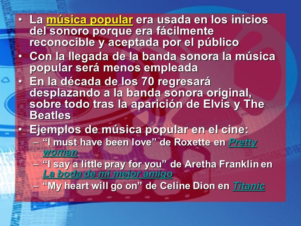 Ejemplos de música popular en el cine: