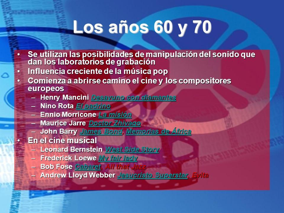 Los años 60 y 70 Se utilizan las posibilidades de manipulación del sonido que dan los laboratorios de grabación.