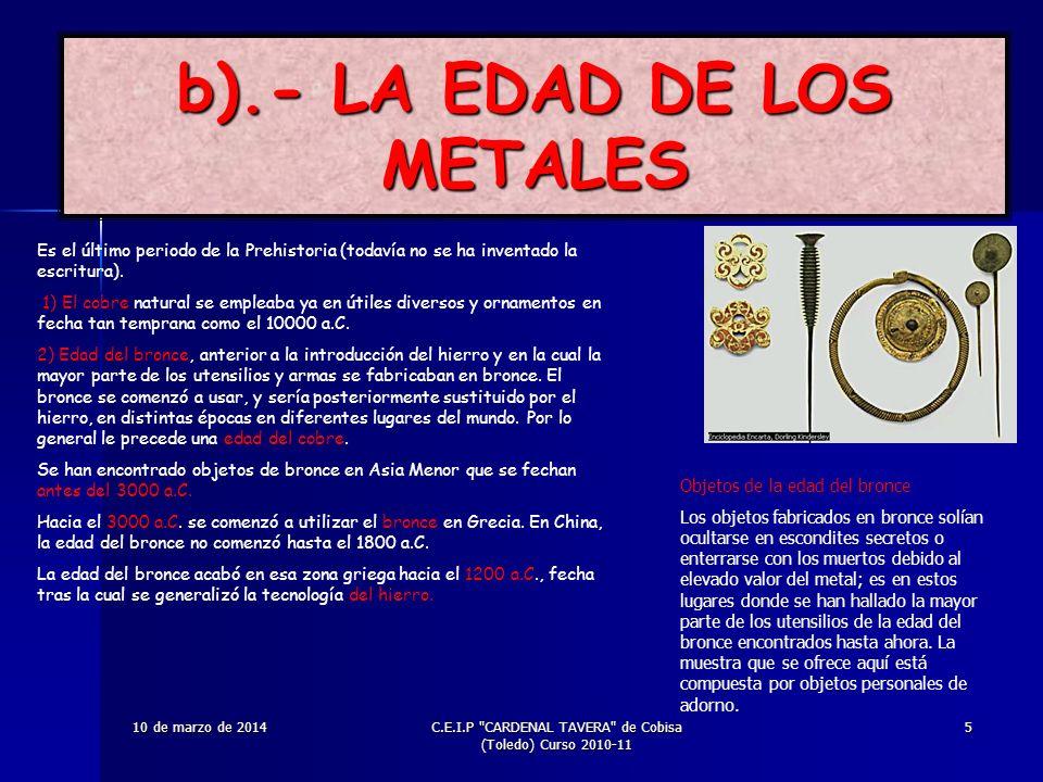 b).- LA EDAD DE LOS METALES