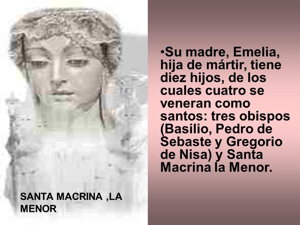 Su madre, Emelia, hija de mártir, tiene diez hijos, de los cuales cuatro se veneran como santos: tres obispos (Basilio, Pedro de Sebaste y Gregorio de Nisa) y Santa Macrina la Menor.