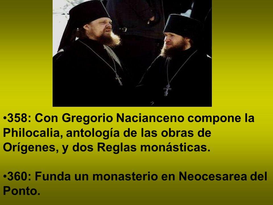 358: Con Gregorio Nacianceno compone la Philocalia, antología de las obras de Orígenes, y dos Reglas monásticas.