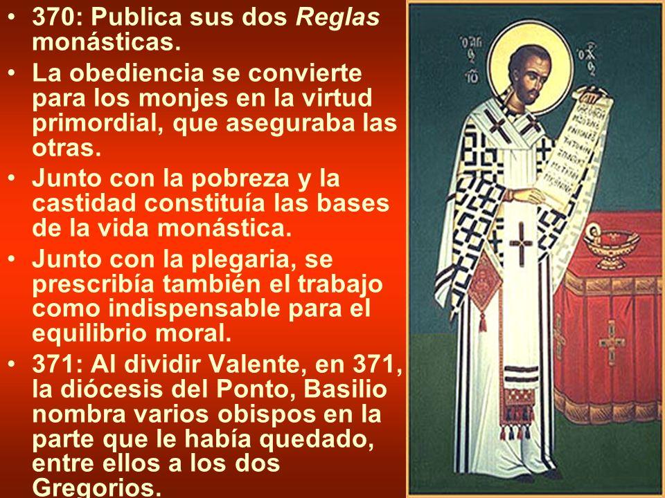 370: Publica sus dos Reglas monásticas.